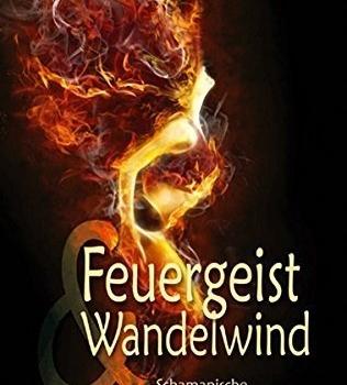 Feuergeist & Wandelwind, schamanische Heil- und Ritualtänze